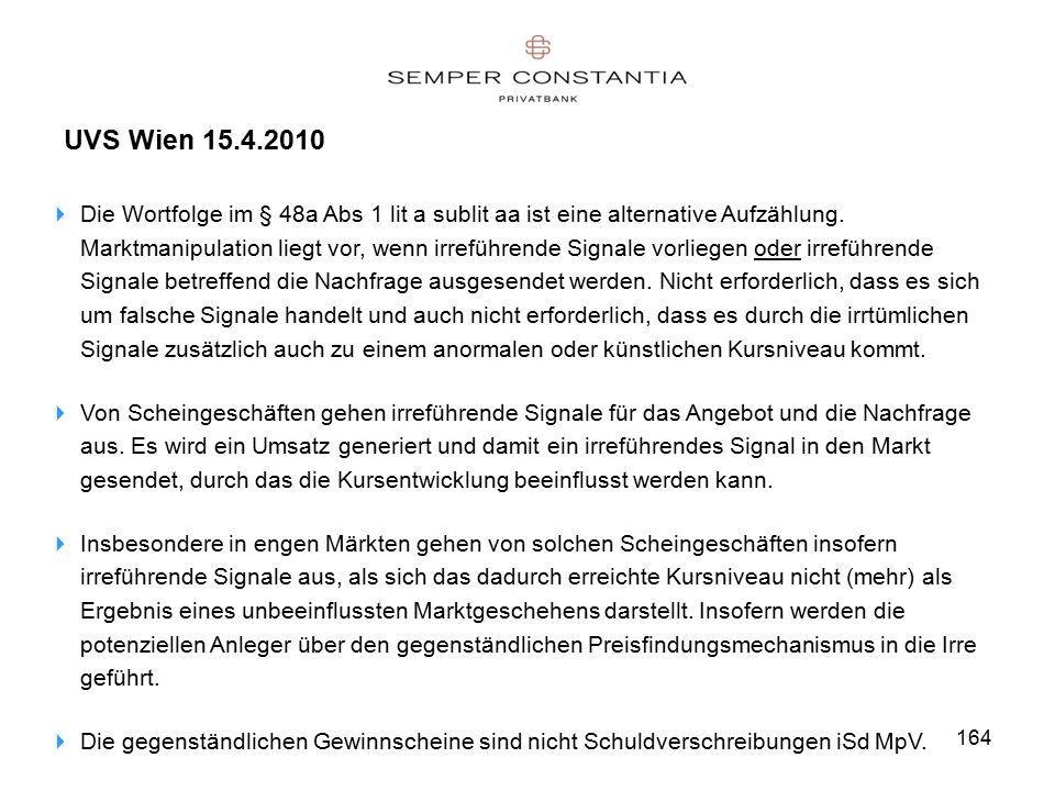 164 UVS Wien 15.4.2010  Die Wortfolge im § 48a Abs 1 lit a sublit aa ist eine alternative Aufzählung.