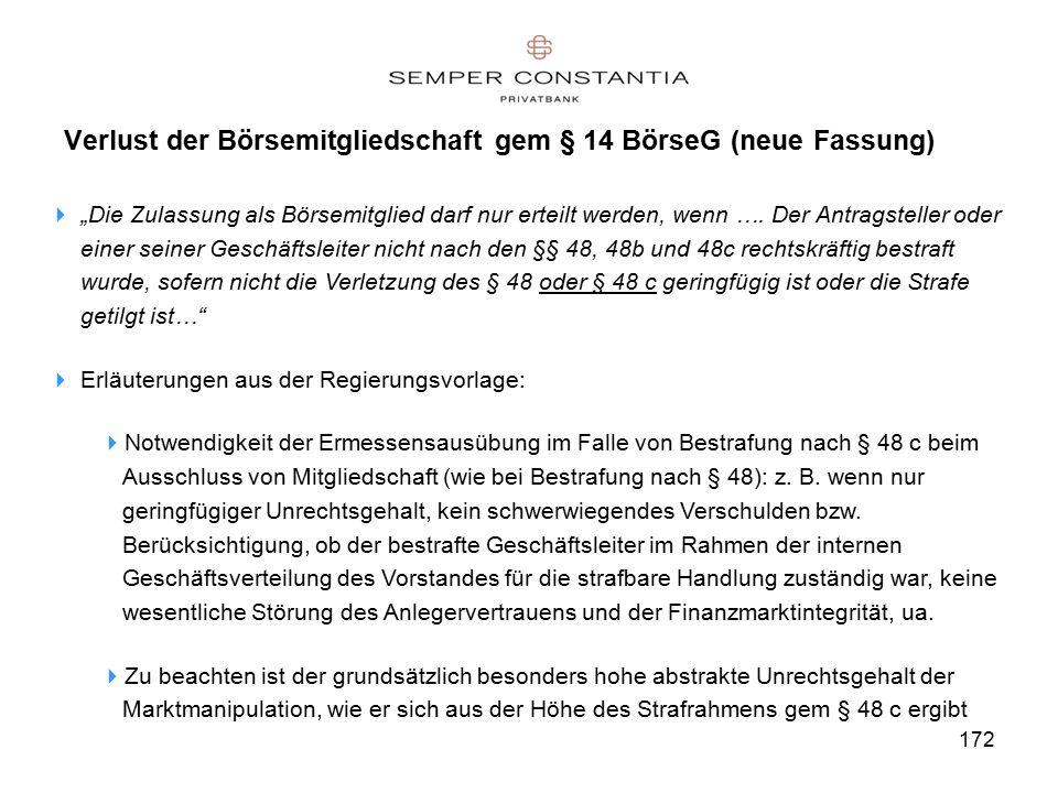 """172 Verlust der Börsemitgliedschaft gem § 14 BörseG (neue Fassung)  """"Die Zulassung als Börsemitglied darf nur erteilt werden, wenn …."""