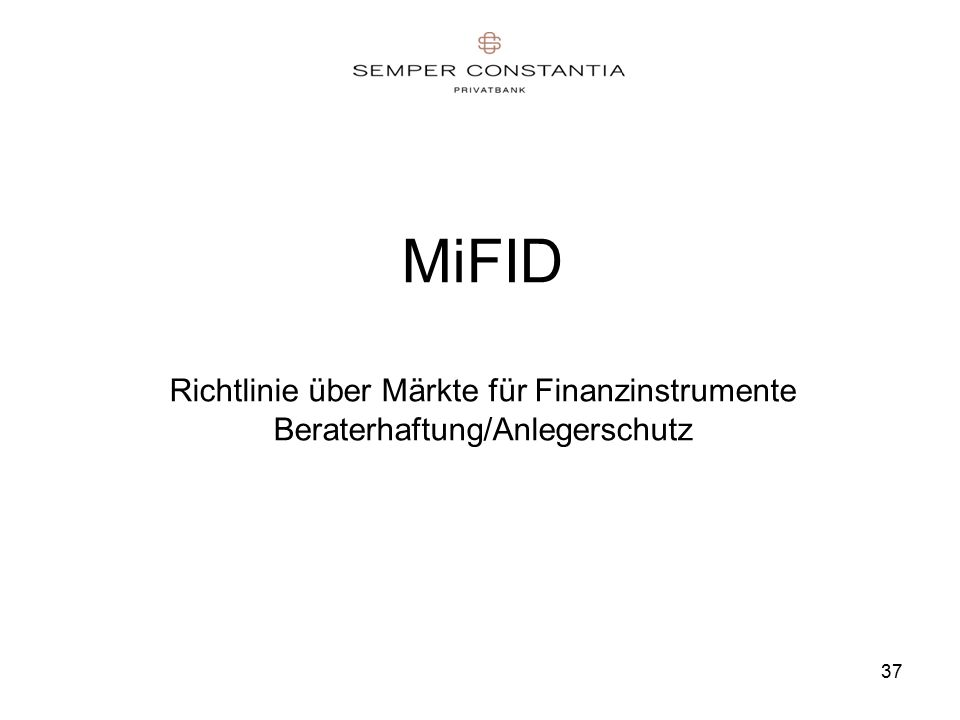 37 MiFID Richtlinie über Märkte für Finanzinstrumente Beraterhaftung/Anlegerschutz