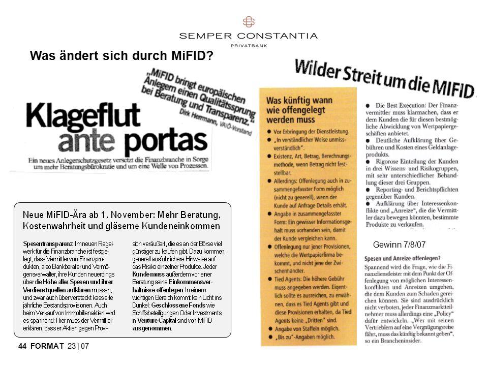 46 Was ändert sich durch MiFID 44 FORMAT 23 | 07 Gewinn 7/8/07