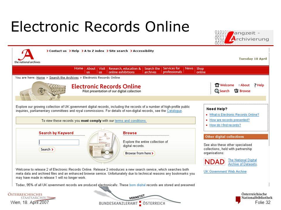 Wien, 18. April 2007 Folie 32 Electronic Records Online