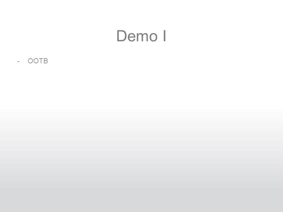 Demo I -OOTB
