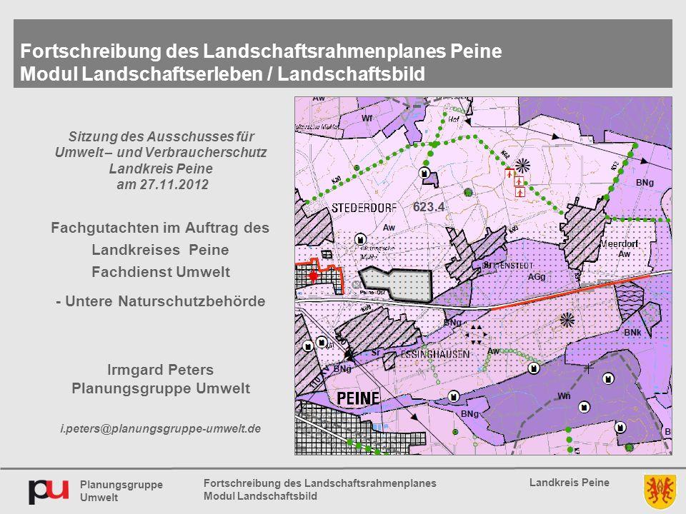 Planungsgruppe Umwelt Landkreis Peine Fortschreibung des Landschaftsrahmenplanes Modul Landschaftsbild Sitzung des Ausschusses für Umwelt – und Verbra