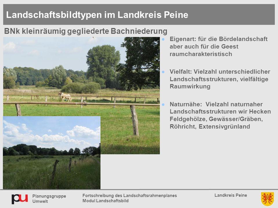 Planungsgruppe Umwelt Landkreis Peine Fortschreibung des Landschaftsrahmenplanes Modul Landschaftsbild ●Eigenart: für die Bördelandschaft aber auch fü