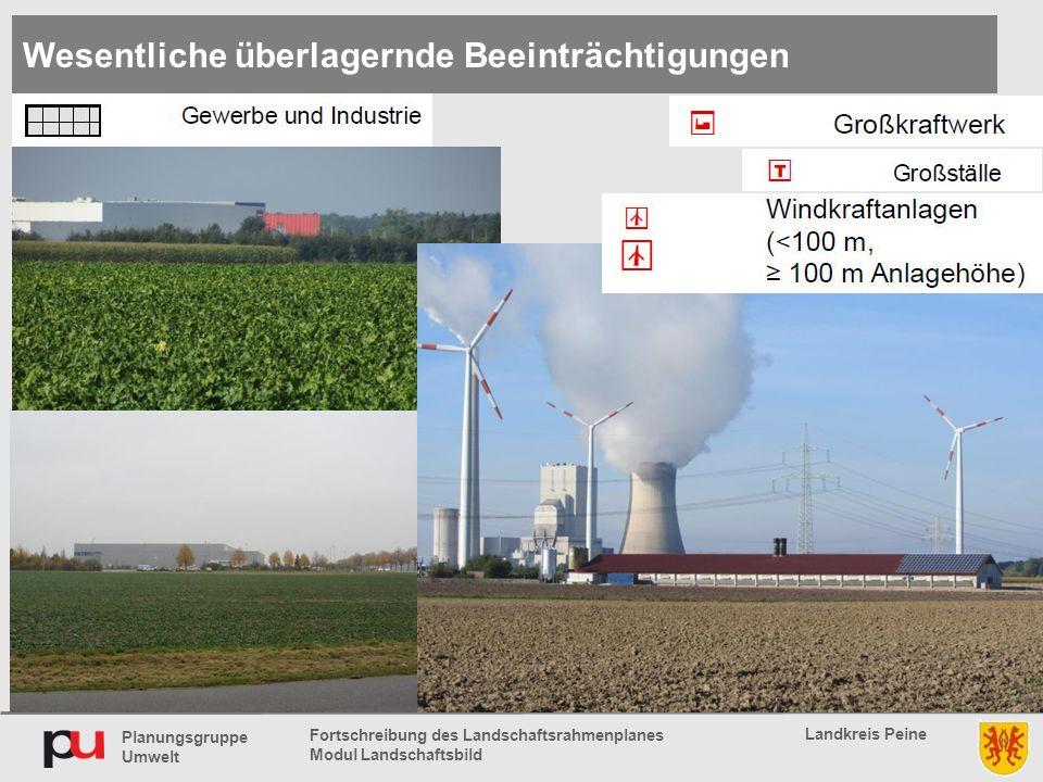 Planungsgruppe Umwelt Landkreis Peine Fortschreibung des Landschaftsrahmenplanes Modul Landschaftsbild Wesentliche überlagernde Beeinträchtigungen
