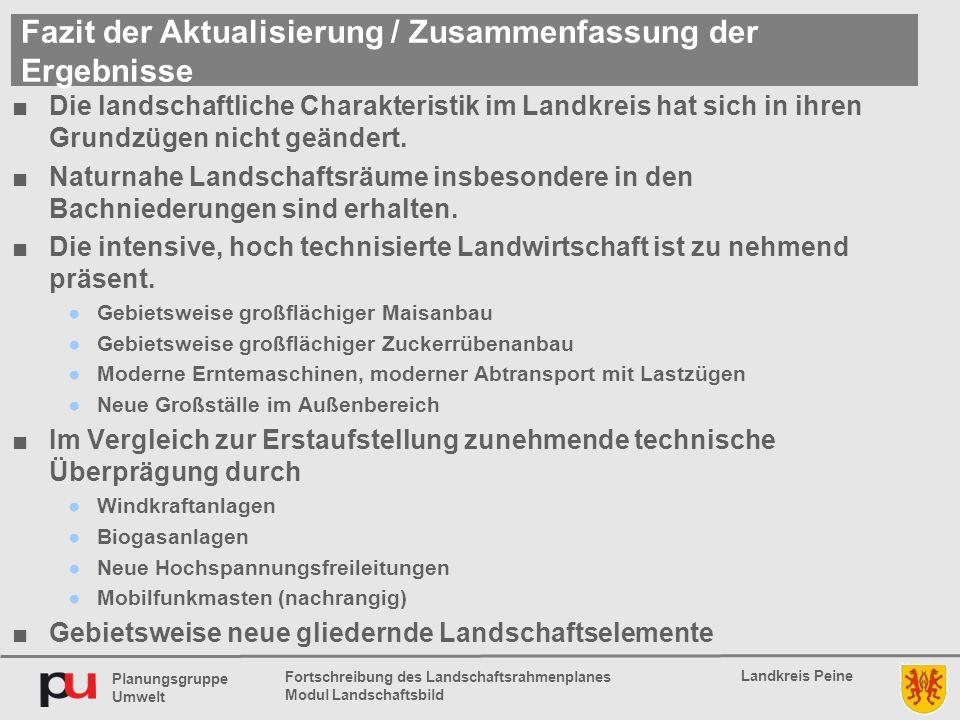 Planungsgruppe Umwelt Landkreis Peine Fortschreibung des Landschaftsrahmenplanes Modul Landschaftsbild ■Die landschaftliche Charakteristik im Landkreis hat sich in ihren Grundzügen nicht geändert.