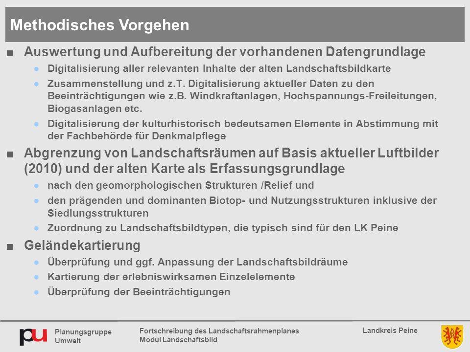 Planungsgruppe Umwelt Landkreis Peine Fortschreibung des Landschaftsrahmenplanes Modul Landschaftsbild ■Auswertung und Aufbereitung der vorhandenen Da
