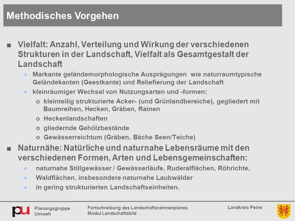 Planungsgruppe Umwelt Landkreis Peine Fortschreibung des Landschaftsrahmenplanes Modul Landschaftsbild ■Vielfalt: Anzahl, Verteilung und Wirkung der v