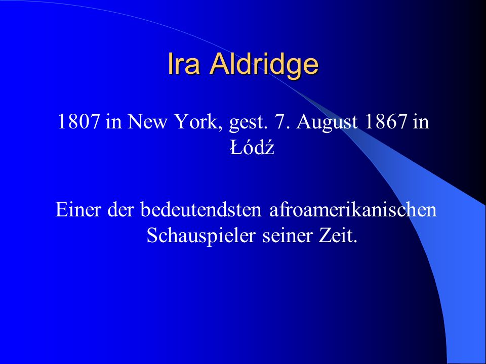 Ira Aldridge 1807 in New York, gest. 7.