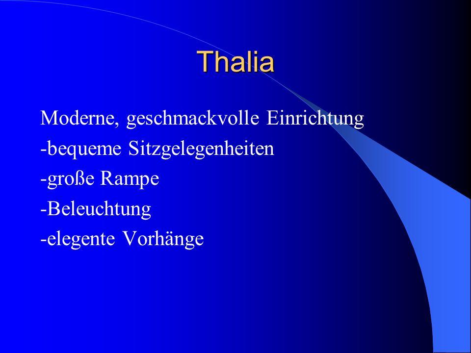 Thalia Moderne, geschmackvolle Einrichtung -bequeme Sitzgelegenheiten -große Rampe -Beleuchtung -elegente Vorhänge