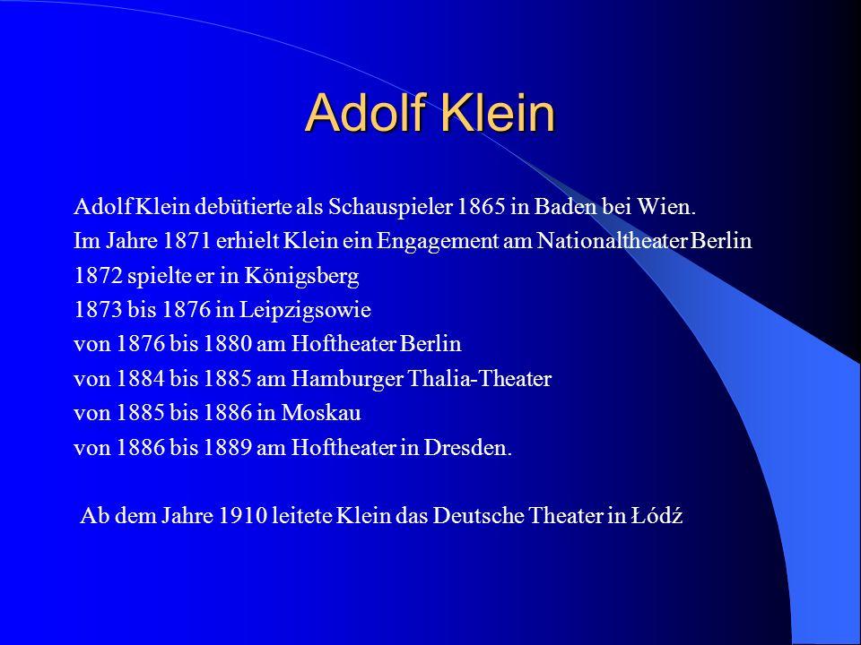 Adolf Klein Adolf Klein debütierte als Schauspieler 1865 in Baden bei Wien.