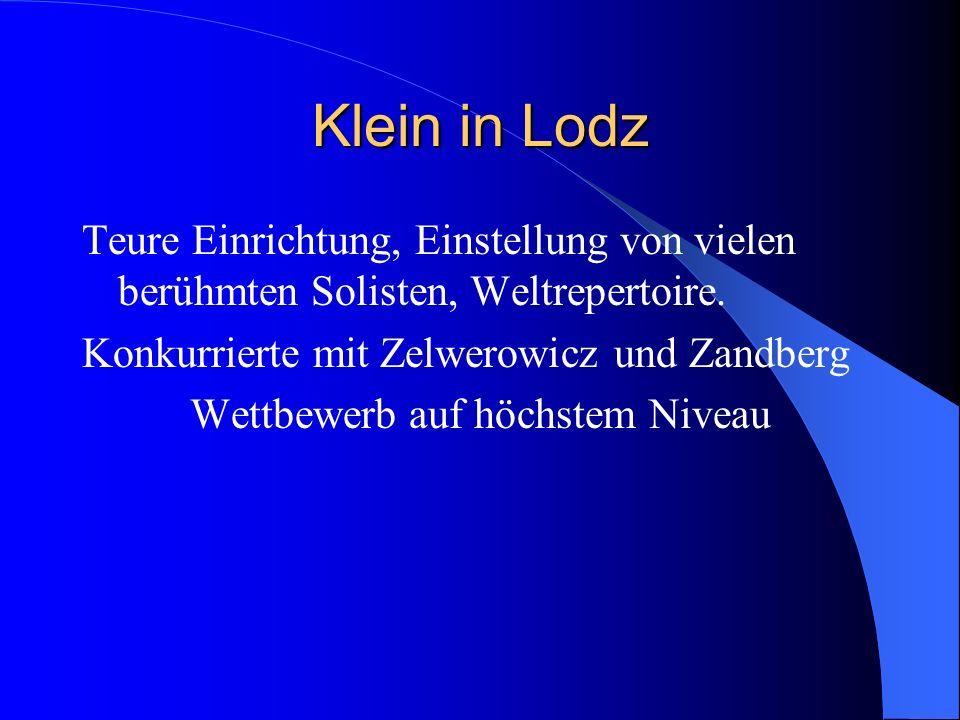 Klein in Lodz Teure Einrichtung, Einstellung von vielen berühmten Solisten, Weltrepertoire.