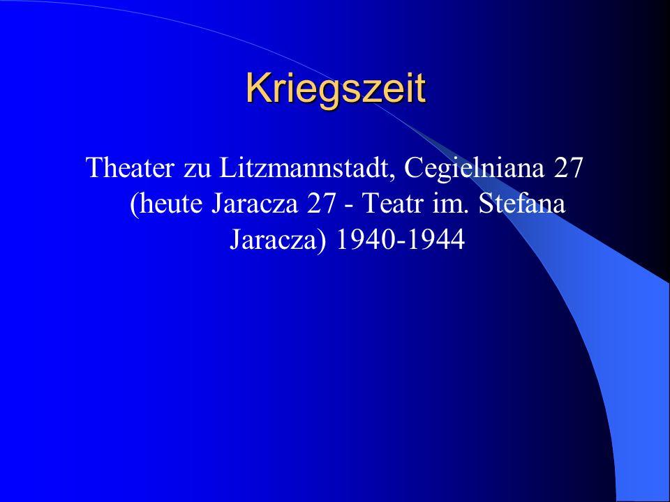 Kriegszeit Theater zu Litzmannstadt, Cegielniana 27 (heute Jaracza 27 - Teatr im.
