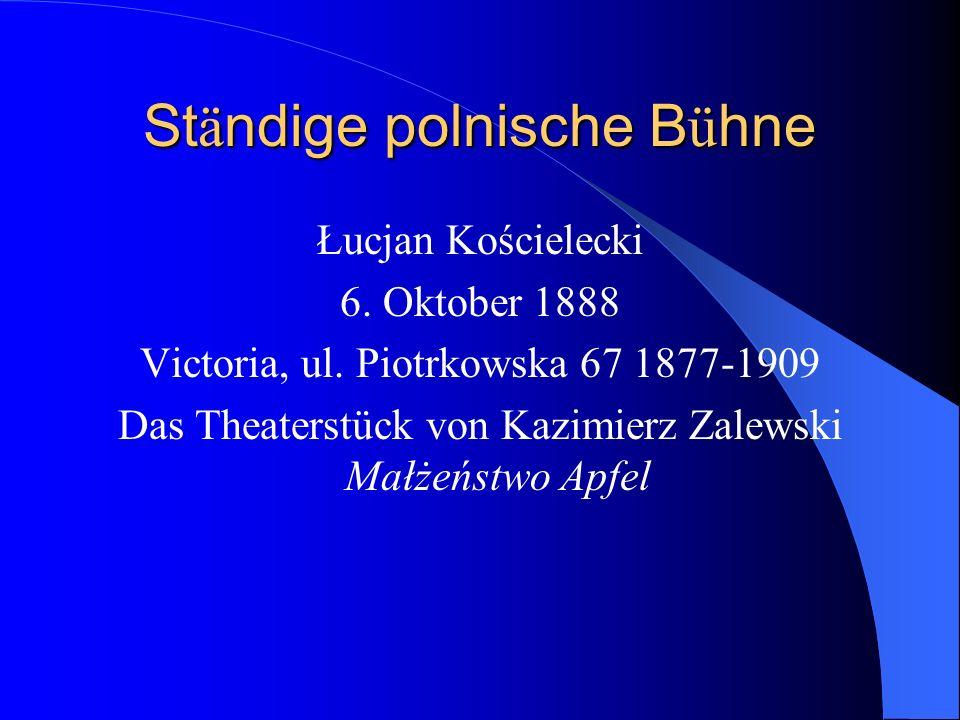 St ä ndige polnische B ü hne Łucjan Kościelecki 6.
