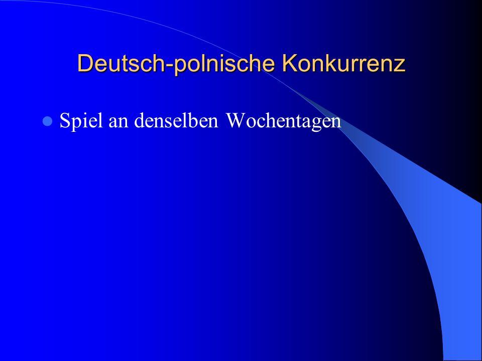 Deutsch-polnische Konkurrenz Spiel an denselben Wochentagen