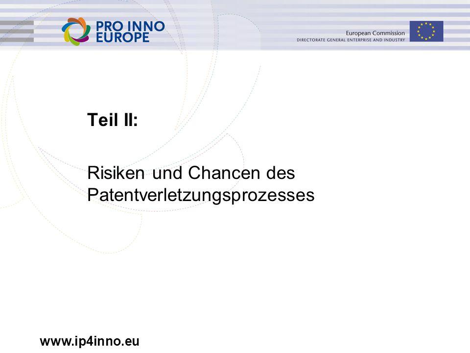 www.ip4inno.eu Teil II: Risiken und Chancen des Patentverletzungsprozesses