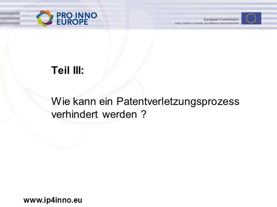 www.ip4inno.eu Teil III: Wie kann ein Patentverletzungsprozess verhindert werden