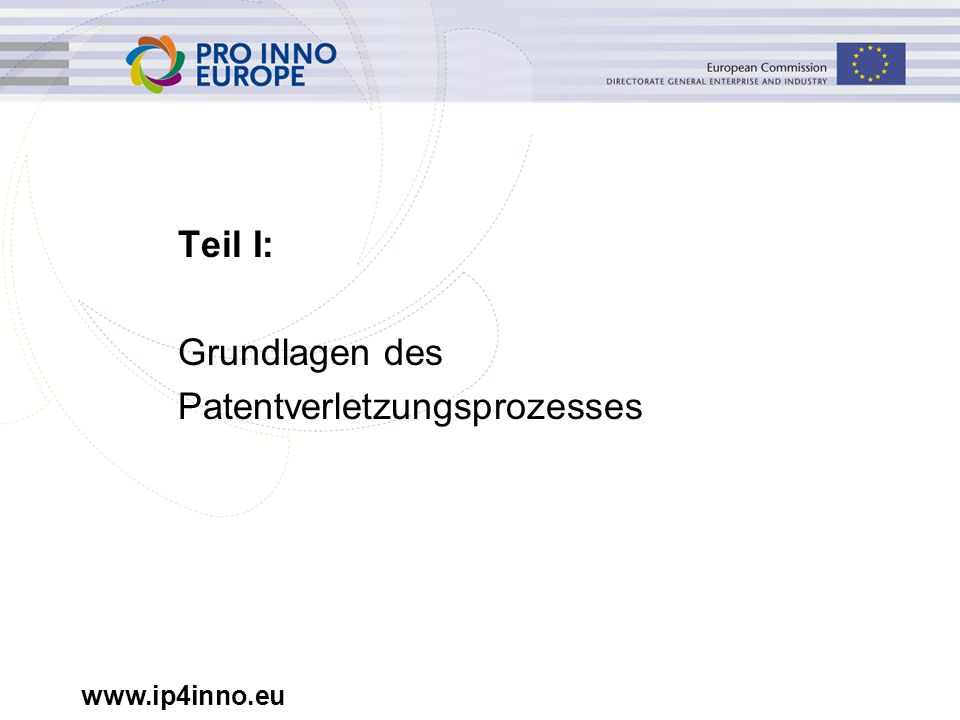 www.ip4inno.eu Zusammenfassung: Risiken und Chancen Chancen: –Verletzer muss sich aus Markt zurückziehen –Schadensersatz –Ein Wettbewerber weniger –Klare Ansage an weitere Wettbewerber: Sie setzen Ihre Patente auch ein!