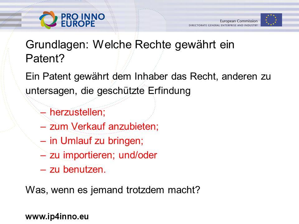 www.ip4inno.eu Verletzung: Ansprüche des Patentinhabers Rechte des Patentinhabers Unterlassungs- anspruch Schadensersatz- anspruch Weitere Ansprüche: -...auf Besichtigung...