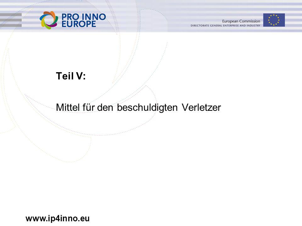 www.ip4inno.eu Teil V: Mittel für den beschuldigten Verletzer