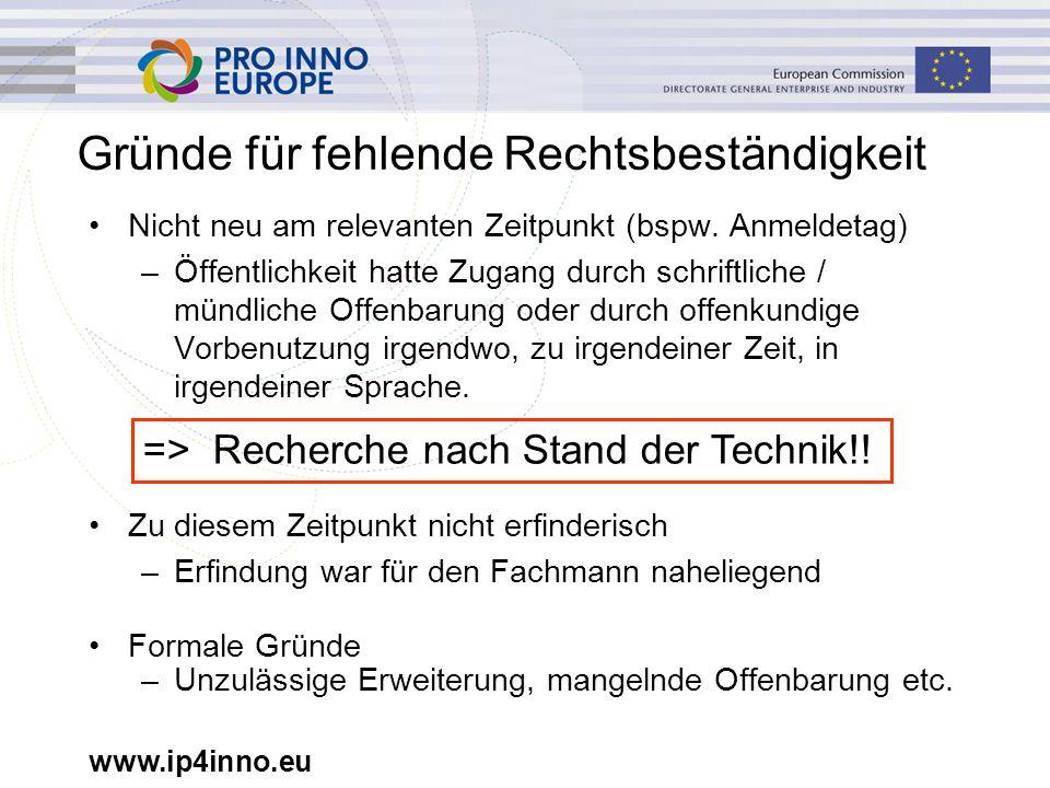www.ip4inno.eu Gründe für fehlende Rechtsbeständigkeit Nicht neu am relevanten Zeitpunkt (bspw.