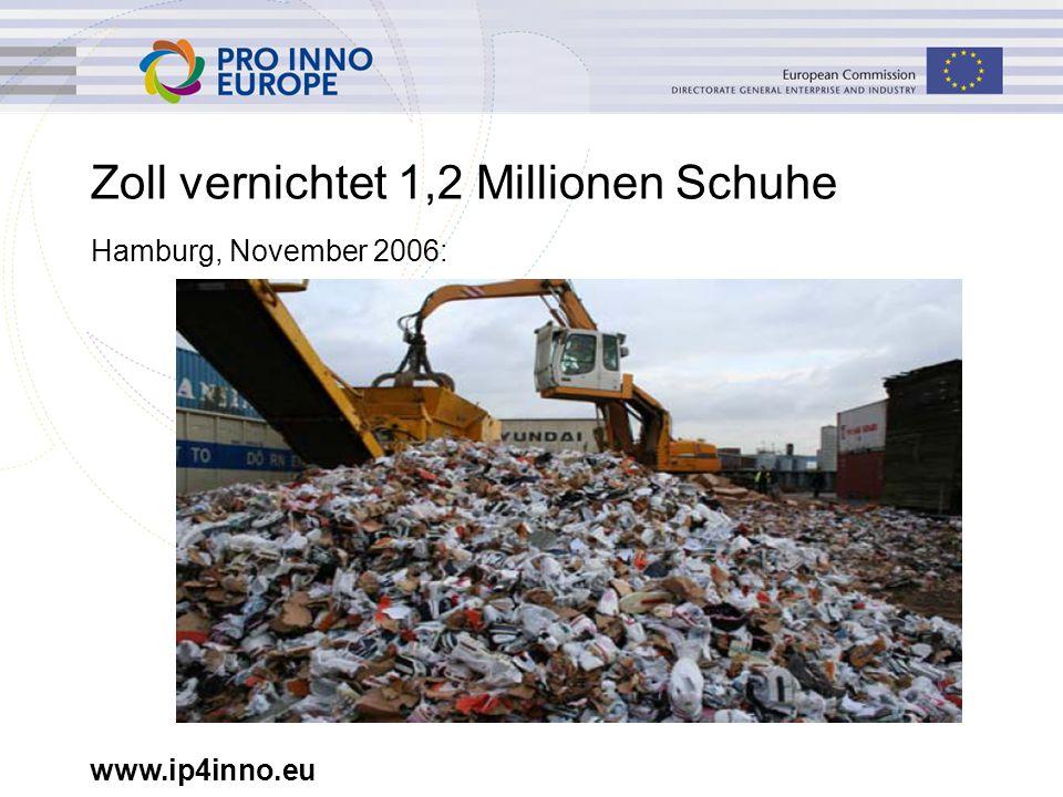 www.ip4inno.eu Zoll vernichtet 1,2 Millionen Schuhe Hamburg, November 2006: