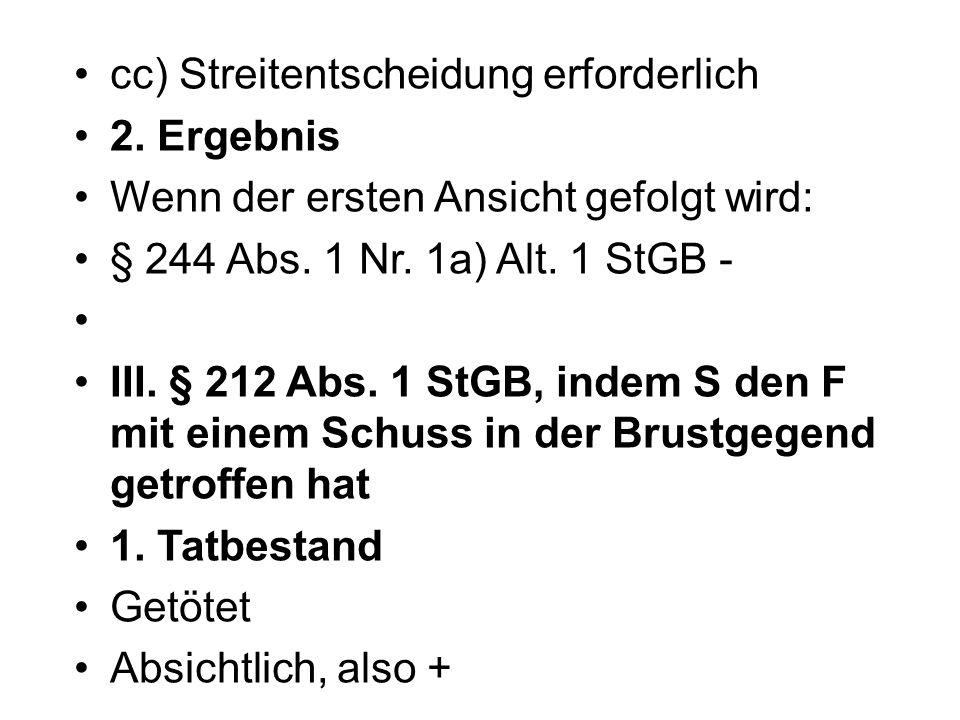 2.Rechtswidrigkeit und Schuld + 3. Ergebnis § 212 Abs.