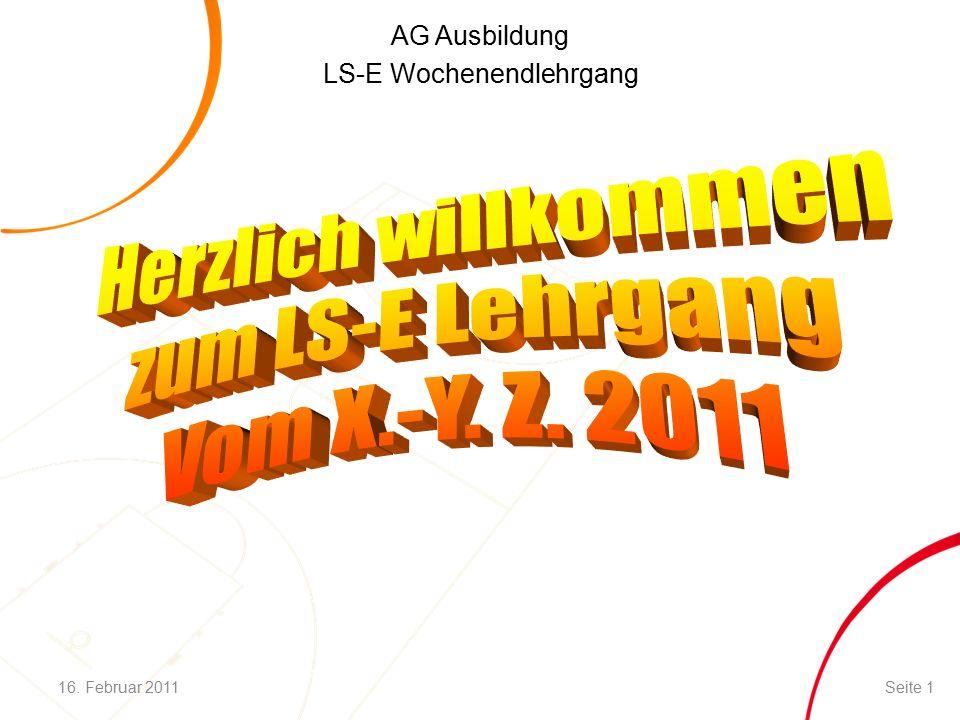 AG Ausbildung LS-E Wochenendlehrgang 16. Februar 2011Seite 1