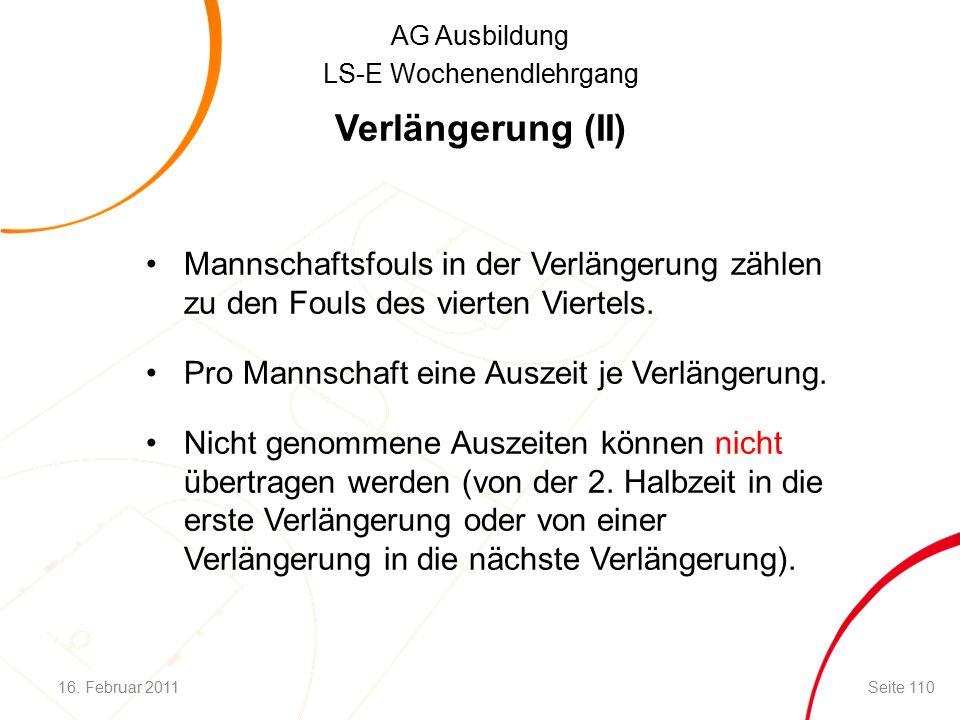 AG Ausbildung LS-E Wochenendlehrgang Verlängerung (II) Mannschaftsfouls in der Verlängerung zählen zu den Fouls des vierten Viertels.