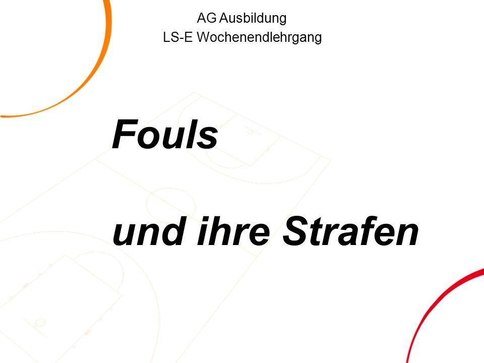 AG Ausbildung LS-E Wochenendlehrgang Fouls und ihre Strafen