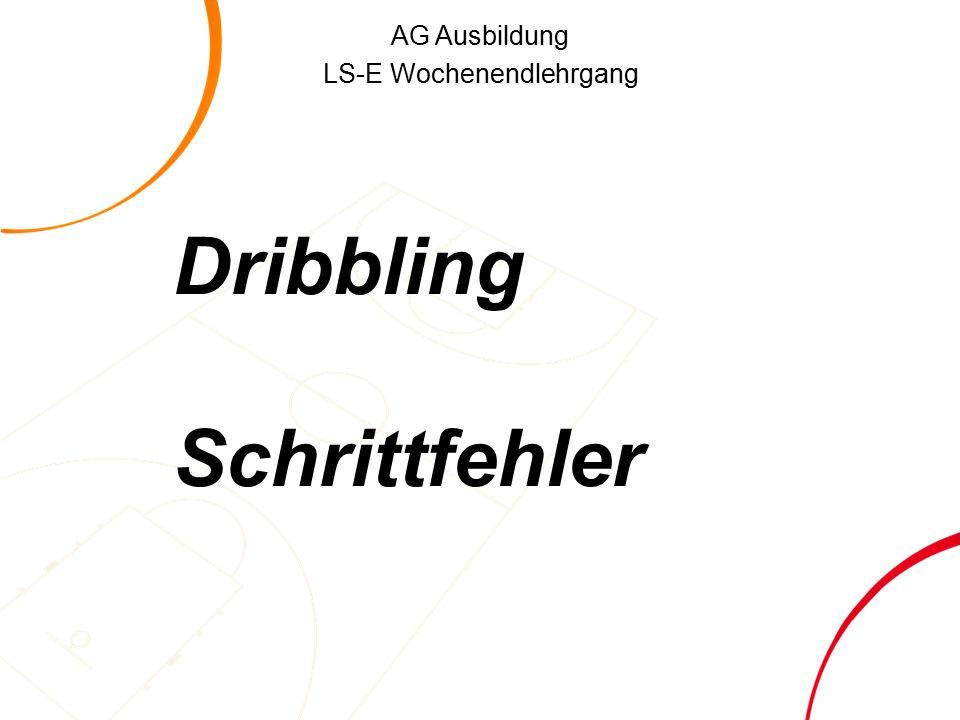 AG Ausbildung LS-E Wochenendlehrgang Dribbling Schrittfehler