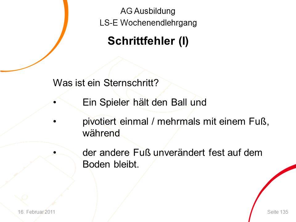 AG Ausbildung LS-E Wochenendlehrgang Schrittfehler (I) Was ist ein Sternschritt.