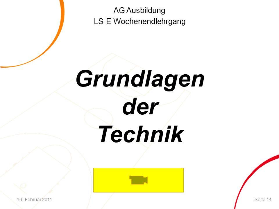 AG Ausbildung LS-E Wochenendlehrgang Grundlagen der Technik 16. Februar 2011Seite 14