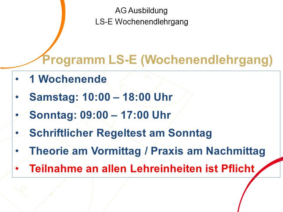AG Ausbildung LS-E Wochenendlehrgang Zuständigkeiten für Entscheidungen (Linien III) 16.