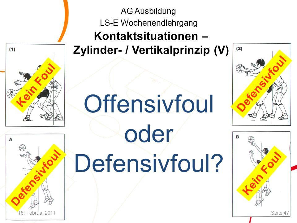 AG Ausbildung LS-E Wochenendlehrgang Defensivfoul Offensivfoul oder Defensivfoul.
