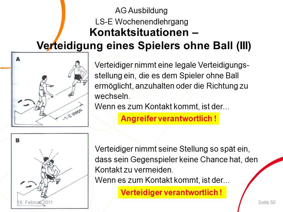 AG Ausbildung LS-E Wochenendlehrgang Verteidiger nimmt eine legale Verteidigungs- stellung ein, die es dem Spieler ohne Ball ermöglicht, anzuhalten oder die Richtung zu wechseln.
