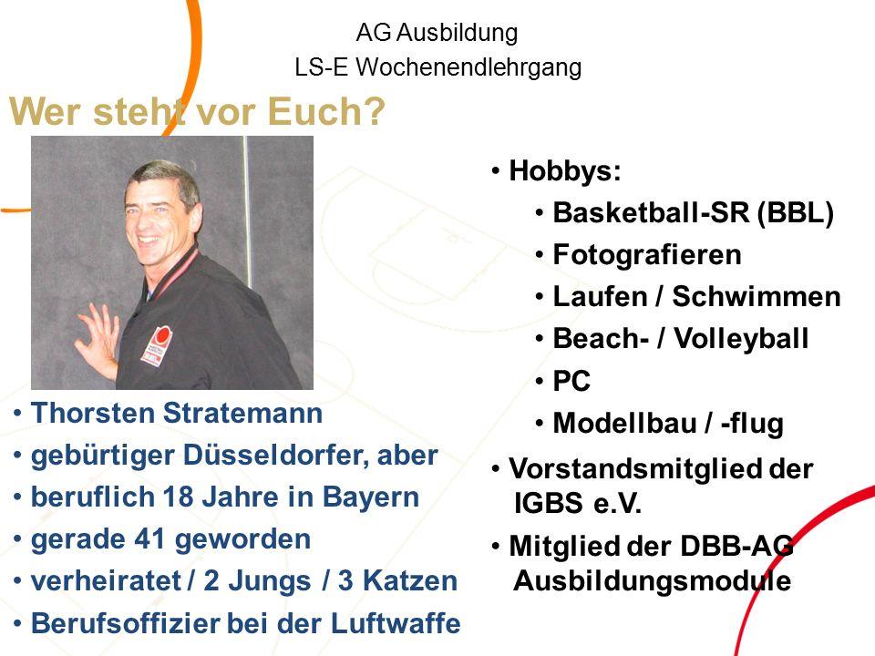 AG Ausbildung LS-E Wochenendlehrgang Wer steht vor Euch.