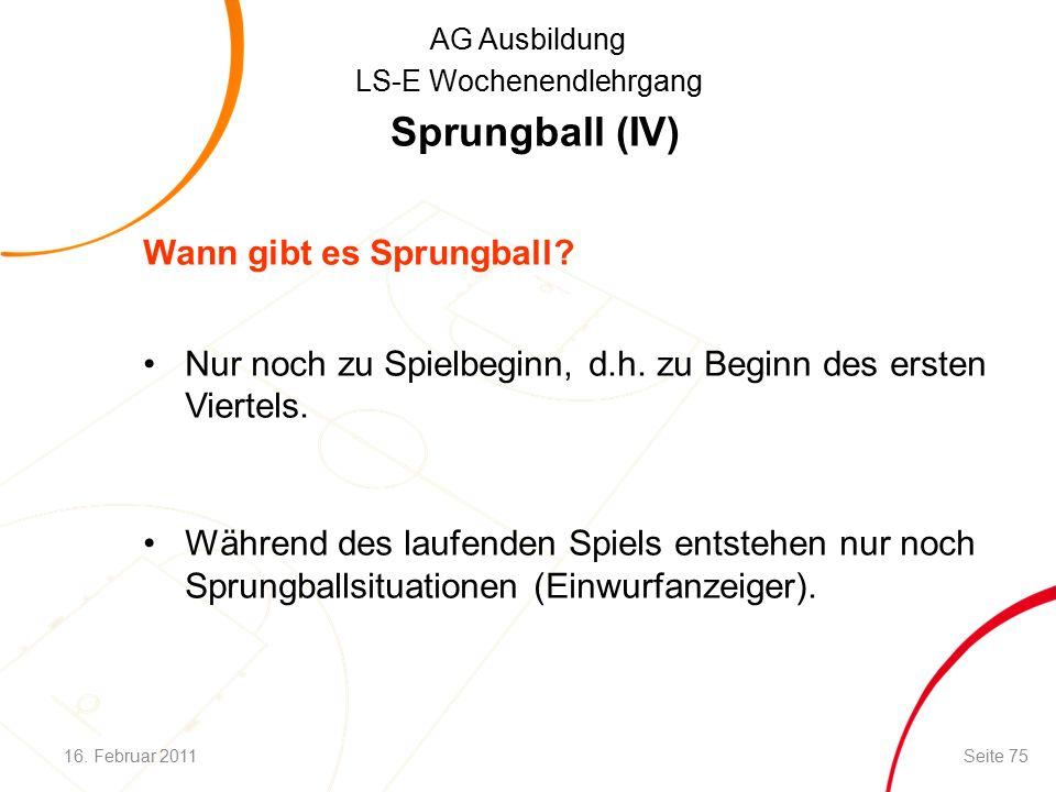 AG Ausbildung LS-E Wochenendlehrgang Sprungball (IV) Wann gibt es Sprungball.
