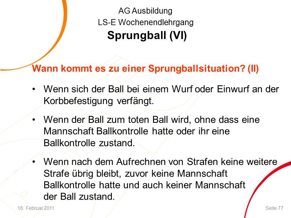 AG Ausbildung LS-E Wochenendlehrgang Sprungball (VI) Wann kommt es zu einer Sprungballsituation.