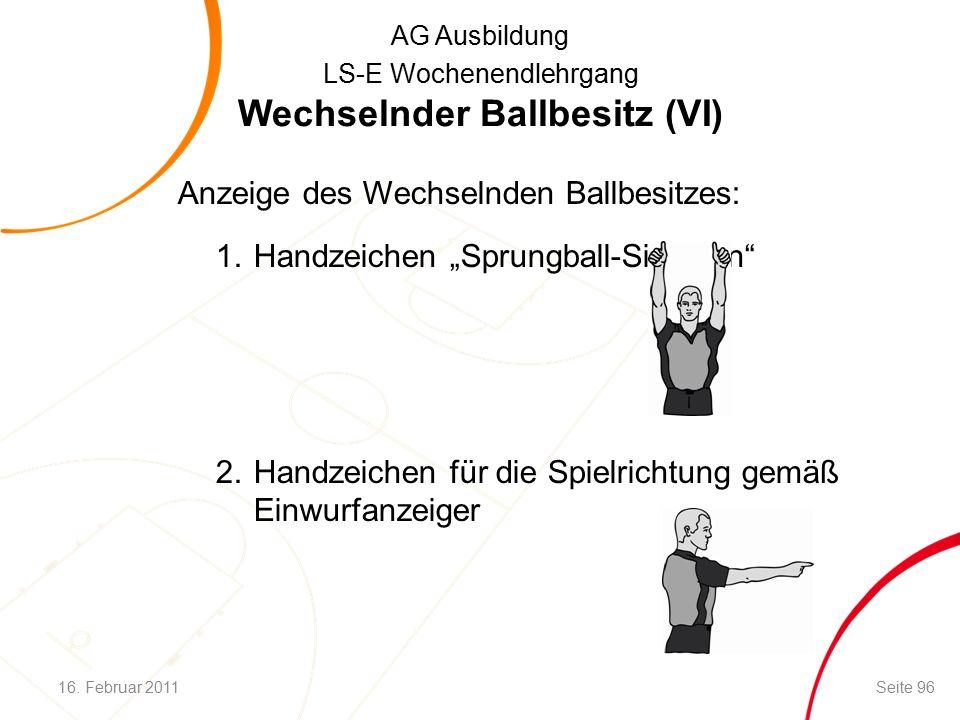 """AG Ausbildung LS-E Wochenendlehrgang Anzeige des Wechselnden Ballbesitzes: 1.Handzeichen """"Sprungball-Situation 2.Handzeichen für die Spielrichtung gemäß Einwurfanzeiger Wechselnder Ballbesitz (VI) 16."""