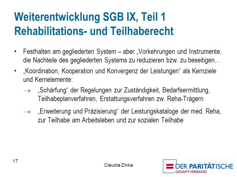 """Weiterentwicklung SGB IX, Teil 1 Rehabilitations- und Teilhaberecht Festhalten am gegliederten System – aber """"Vorkehrungen und Instrumente, die Nachteile des gegliederten Systems zu reduzieren bzw."""