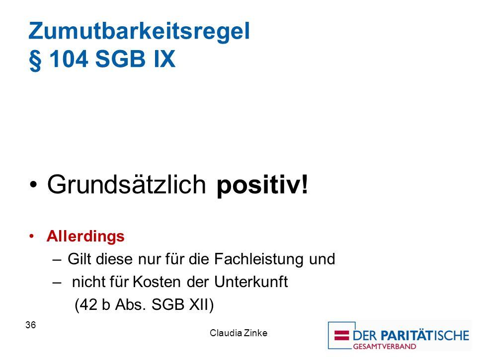 Zumutbarkeitsregel § 104 SGB IX Grundsätzlich positiv.