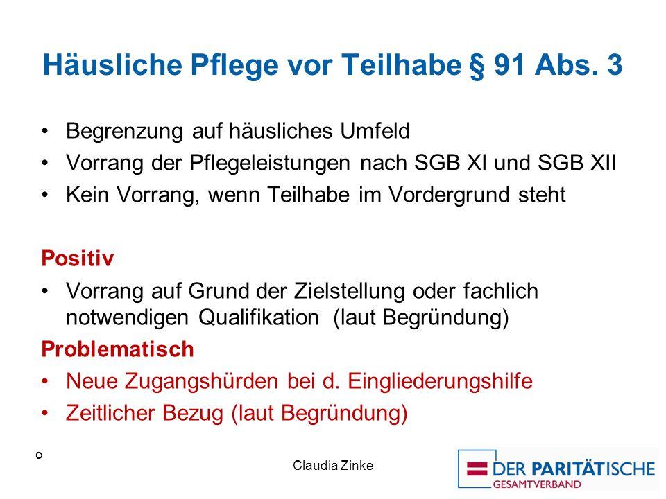 Häusliche Pflege vor Teilhabe § 91 Abs.