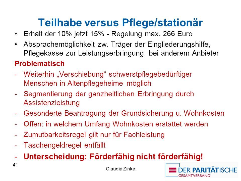 Teilhabe versus Pflege/stationär Erhalt der 10% jetzt 15% - Regelung max.