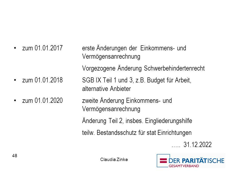 zum 01.01.2017erste Änderungen der Einkommens- und Vermögensanrechnung Vorgezogene Änderung Schwerbehindertenrecht zum 01.01.2018SGB IX Teil 1 und 3, z.B.