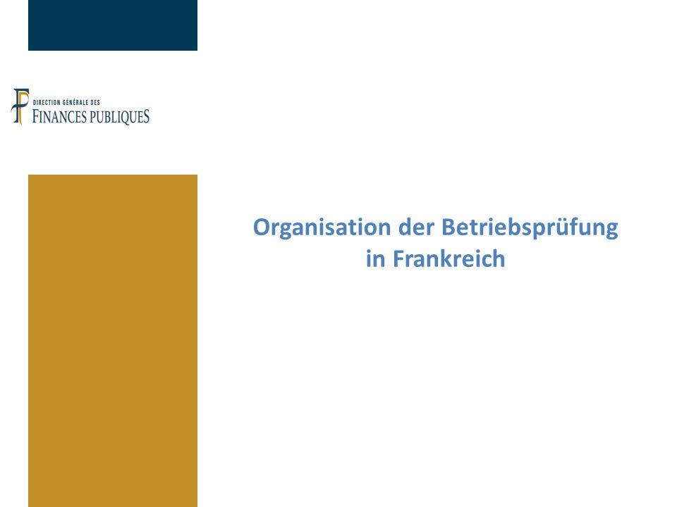 Organisation der Betriebsprüfung in Frankreich