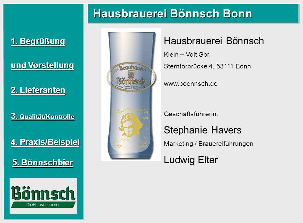 Hausbrauerei Bönnsch Bonn Hausbrauerei Bönnsch Bonn 1. Begrüßung 1. Begrüßung und Vorstellung und Vorstellung 2. Lieferanten 2. Lieferanten 3. Qualitä