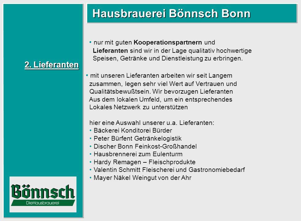 2. Lieferanten 2. Lieferanten Hausbrauerei Bönnsch Bonn Hausbrauerei Bönnsch Bonn hier eine Auswahl unserer u.a. Lieferanten: Bäckerei Konditorei Bürd
