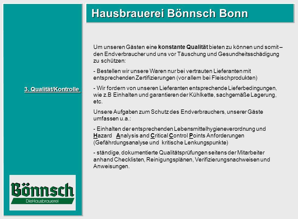 3. Qualität/Kontrolle 3. Qualität/Kontrolle Hausbrauerei Bönnsch Bonn Hausbrauerei Bönnsch Bonn Um unseren Gästen eine konstante Qualität bieten zu kö