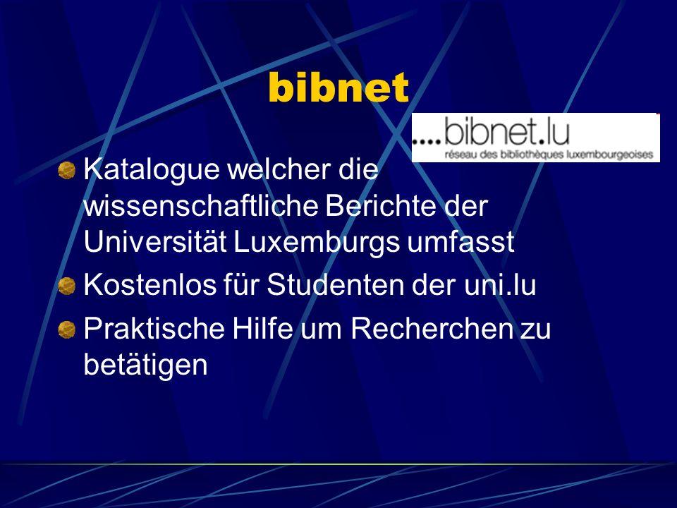 bibnet Katalogue welcher die wissenschaftliche Berichte der Universität Luxemburgs umfasst Kostenlos für Studenten der uni.lu Praktische Hilfe um Recherchen zu betätigen
